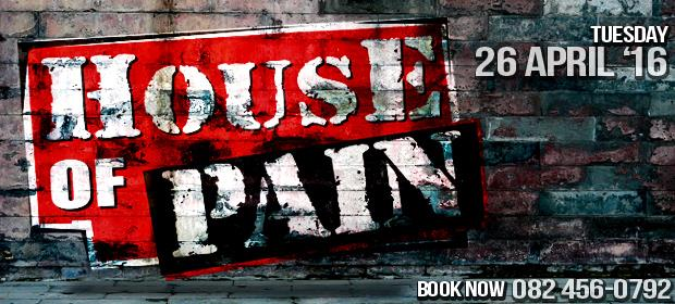 House of Pain - 26 April 2016